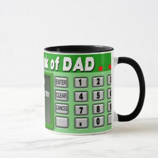 BANK OF DAD MUG - ATM MACHINE - HUMOR