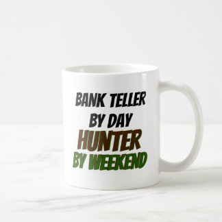 Bank Teller by Day Hunter by Weekend Coffee Mug