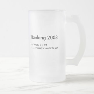 BANKING 2008 Beer Mug