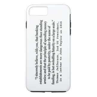 Banks Are More Dangerous Than Standing Armies iPhone 7 Plus Case