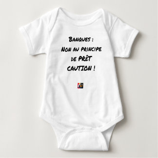 BANKS? NOT WITH THE PRINCIPLE OF LOAN GUARANTEE BABY BODYSUIT