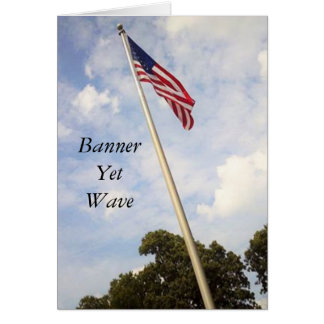 BANNER YET WAVE AMERICAN FLAG GREETING CARD