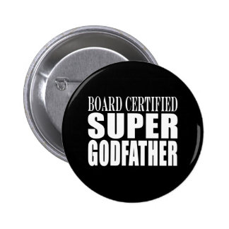 Baptism Parties : Board Certified Super Godfather 6 Cm Round Badge