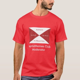 Baptist Memes Club: Moderator (Dark) T-Shirt