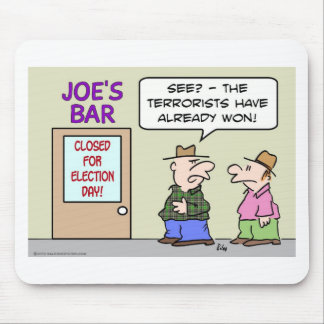 bar closed election day terrorists already won mouse pads