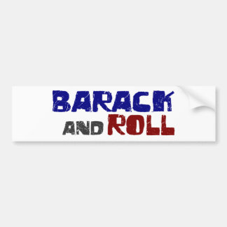 Barack And Roll Bumper Stickers