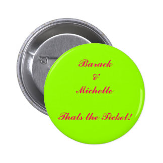 Barack & Michelle...Thats the Ticket! 6 Cm Round Badge