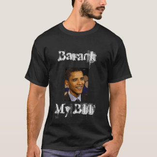 Barack My BFF T-Shirt
