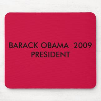 BARACK OBAMA  2009   PRESIDENT MOUSE PAD