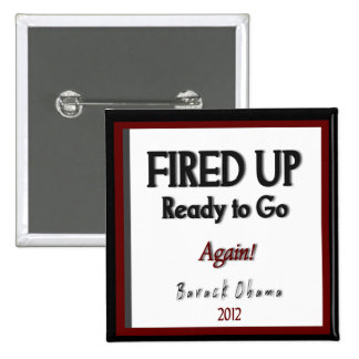 "Barack Obama 2012 ""Fired Up"" Campaign 15 Cm Square Badge"