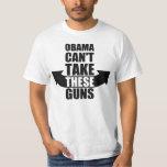 Barack Obama Can't Take These Guns Tee Shirt