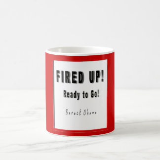 BARACK OBAMA FIRED UP READY TO GO COFFEE MUG