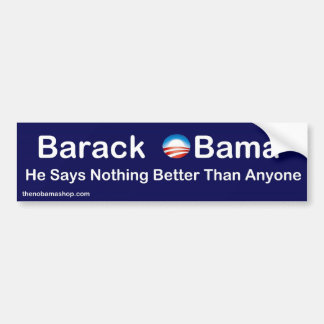 Barack Obama:  He Says Nothing Better Than Anyone Bumper Sticker