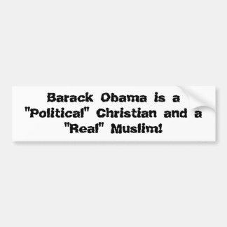 "Barack Obama is a ""Political"" Christian and a ""... Bumper Sticker"