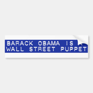 Barack Obama is a Wall Street Puppet Bumper Sticker
