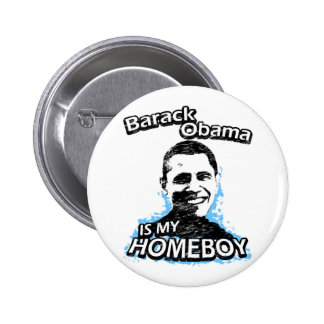 Barack Obama is my homeboy 6 Cm Round Badge