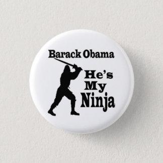 Barack Obama  Is My Ninja 3 Cm Round Badge