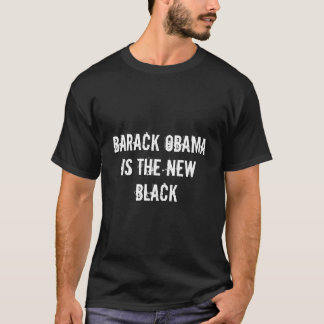 BARACK OBAMA, IS THE NEW, BLACK T-Shirt