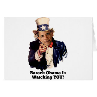 Barack Obama Is Watching YOU Uncle Sam Parody Greeting Card