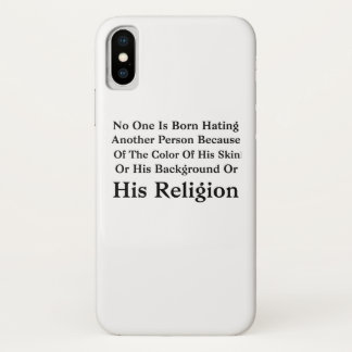 Barack Obama No One Is Born Hating Another Person iPhone X Case