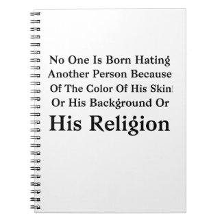 Barack Obama No One Is Born Hating Another Person Notebooks