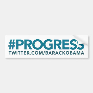Barack Obama Progress  Hashtag Bumper Sticker