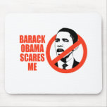 BARACK OBAMA SCARES ME / ANTI-OBAMA T-SHIRT MOUSE PAD