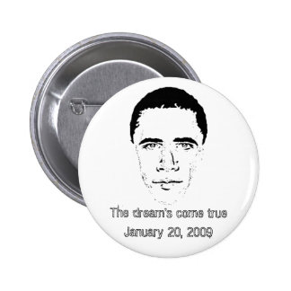 Barack Obama - The dream's come true... Pins
