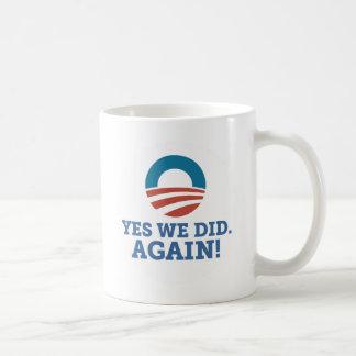 Barack Obama Yes We Did Again (White) Coffee Mug