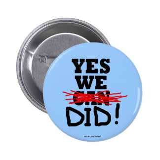 "Barack Obama ""Yes we did"" button"