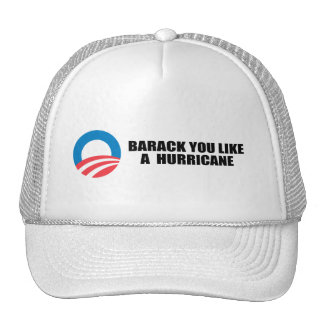BARACK YOU LIKE A HURRICANE HATS