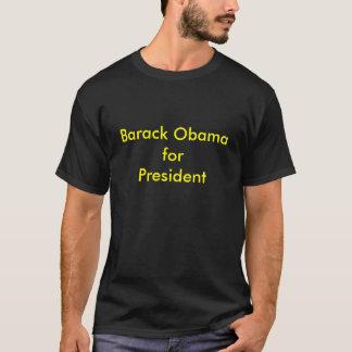 barak obama for president T-Shirt