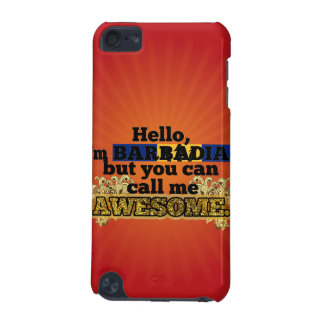 Barbadian, but call me Awesome iPod Touch 5G Case