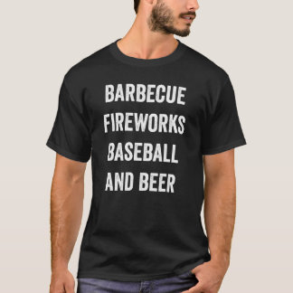 Barbecue, Fireworks, Baseball, and Beer Shirt