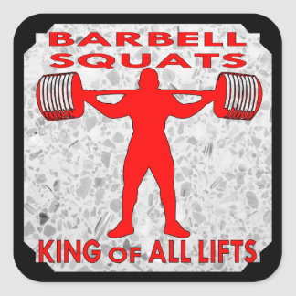 Barbell Squats The King Of All Lifts Square Sticker