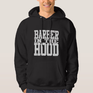 Barber in the Hood Hoody