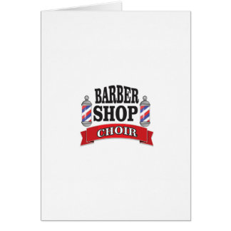 barber shop choir card