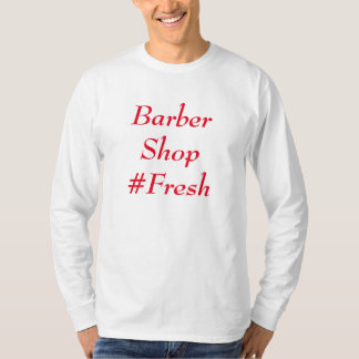 Barber Shop #Fresh T-Shirt