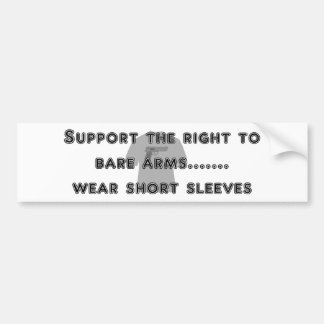 Bare Arms - Wear Short Sleeves Humorous Statement Bumper Sticker