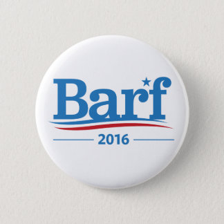 Barf Bernie Sanders 2016 Elections Collection 6 Cm Round Badge