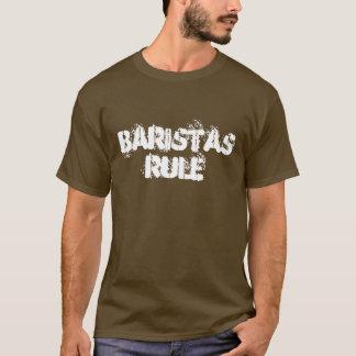 Baristas Rule T-Shirt