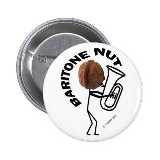 Baritone Nut 6 Cm Round Badge