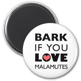 Bark if You Love Malamutes Magnet