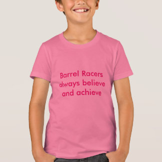 Barrel Racers Believe and Achieve T-Shirt