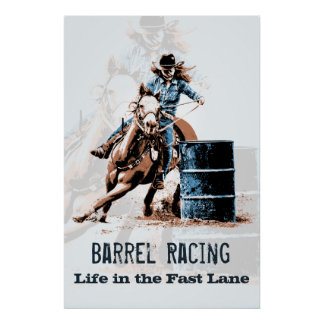 Barrel Racing - Life in the Fast Lane Poster