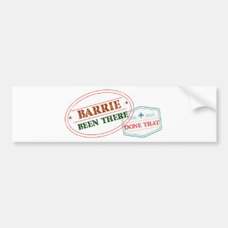 Barrie Been there done that Bumper Sticker