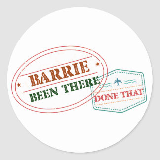 Barrie Been there done that Classic Round Sticker