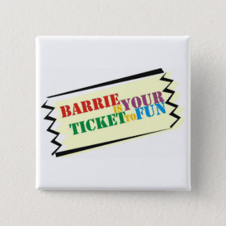 Barrie is Your Ticket to Fun 15 Cm Square Badge