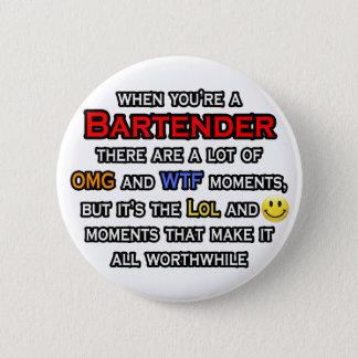 Bartender ... OMG WTF LOL 6 Cm Round Badge