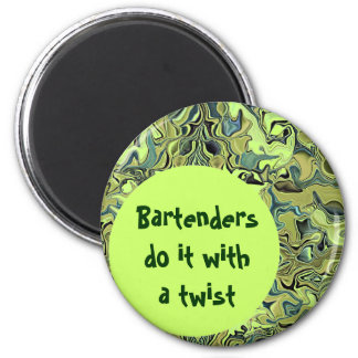 Bartenders do it joke magnet
